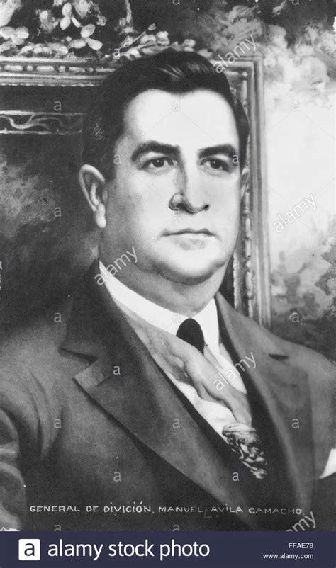 MANUEL AVILA CAMACHO /n 1897 1955 . President of Mexico ...