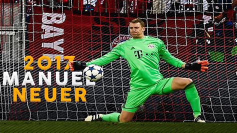 Manuel Neuer 2017 Best Goalkeeper In the World   Best ...