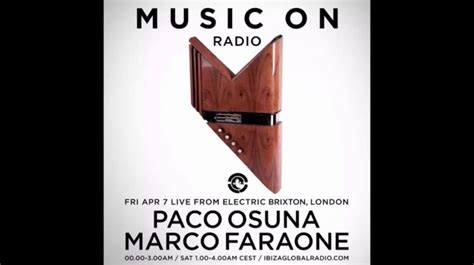 Marco Faraone, Paco Osuna   Music On Radio Show @ Electric ...
