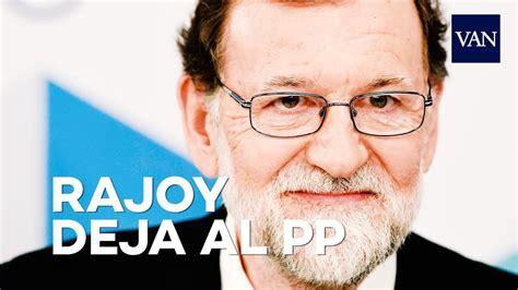 Mariano Rajoy abandona la presidencia del Partido Popluar ...