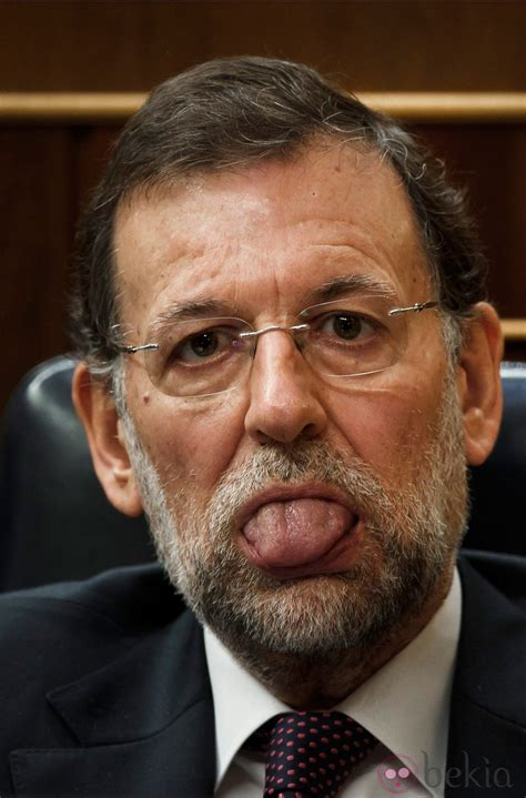 Mariano Rajoy con la lengua fuera   Las caras de Mariano ...
