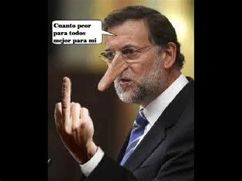 Mariano Rajoy, CUANTO PEOR, MEJOR PARA TODOS Y CUANTO PEOR ...