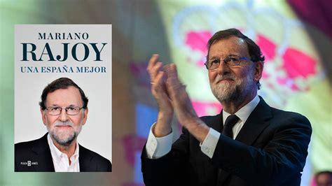 Mariano Rajoy prepara la publicación de su libro:  El ...