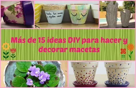 Más de 15 ideas DIY para hacer y decorar macetas ...