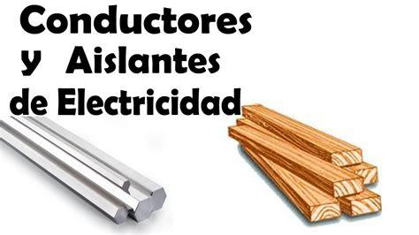 materiales conductores y aislantes de la electricidad ...