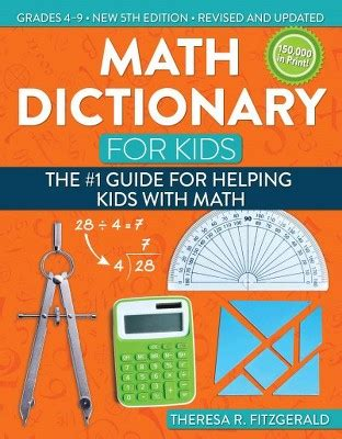 Math Dictionary for Kids : Grades 4 9: The #1 Guide for ...