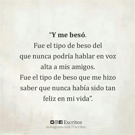 & me Besó ... #Escritos .   Frases bonitas, Frases love y ...