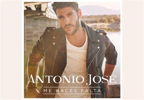 Me haces falta  la nueva canción de Antonio José   El ...