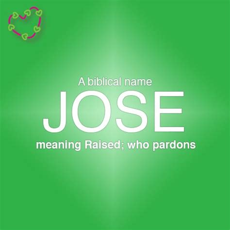 Meaning of the name Jose. | Meanings Of Names | Pinterest ...