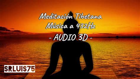 Meditación Tibetana | Música Relajante a 432 Hz | Mantra ...