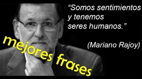 Mejores Frases de Mariano Rajoy | xD? | A Reírse C*   YouTube