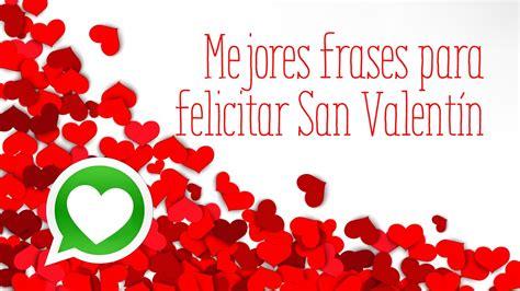 Mejores frases para felicitar San Valentín a tu pareja ...