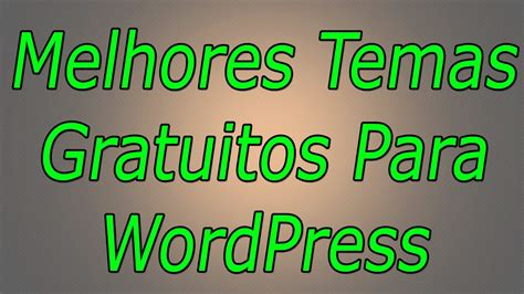 Melhores Temas Gratuitos Para WordPress   YouTube