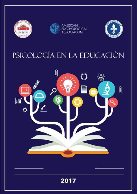 Memorias del congreso de Psicologia en la Educación 2017 ...