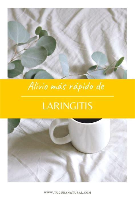 Menos molestias por la laringitis | Remedios, Remedios ...