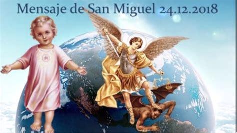 Mensaje de San Miguel Arcángel a Luz de María 24/12/2018 ...