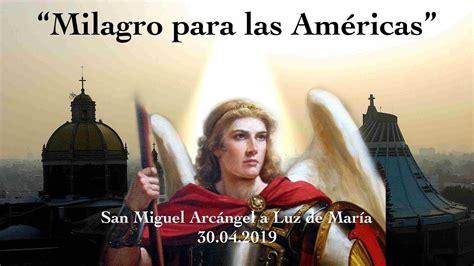 MENSAJE DE SAN MIGUEL ARCANGEL A LUZ DE MARÍA 30.04.2019 ...