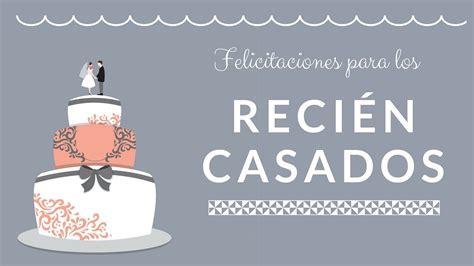 Mensaje HERMOSO de felicitacion para recien casados ...