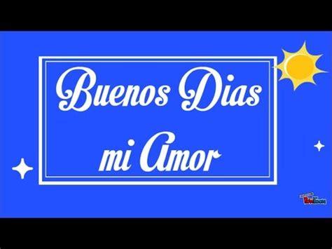 Mensajes de Buenos Dias para mi Novia mi Amor   YouTube