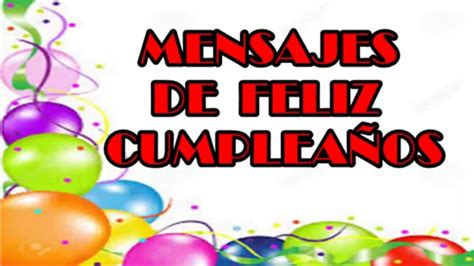 Mensajes De Feliz Cumpleaños Originales 2016, Feliz ...