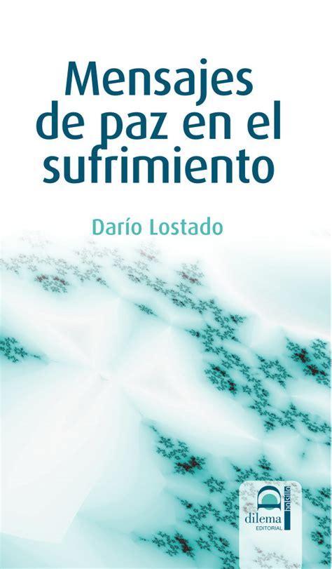 MENSAJES DE PAZ EN EL SUFRIMIENTO | DARIO LOSTADO ...