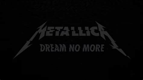 Metallica   Dream No More Lyrics   YouTube