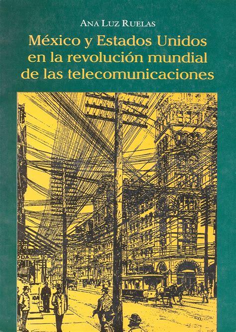 México y Estados Unidos en la Revolución Mundial de las ...