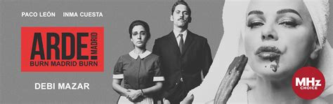 MHz Choice to Premiere Critically Acclaimed Dramedy Arde ...