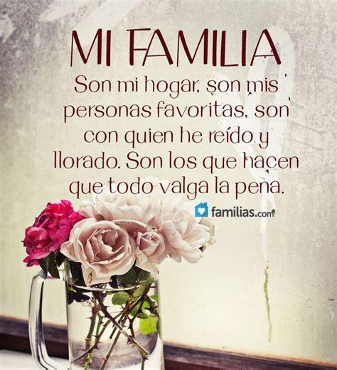 Mi familia son los que hacen que todo valga la pena ...