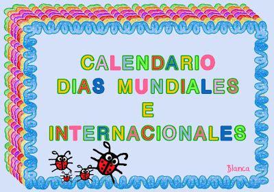 Mi Kaos Blanca: 302   CALENDARIO DÍAS MUNDIALES E ...