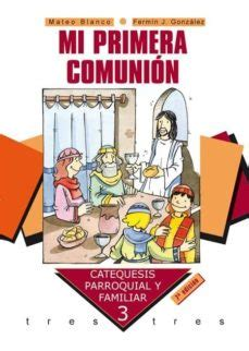 MI PRIMERA COMUNION: CATEQUESIS PARROQUIAL Y FAMILIAR , 3 ...