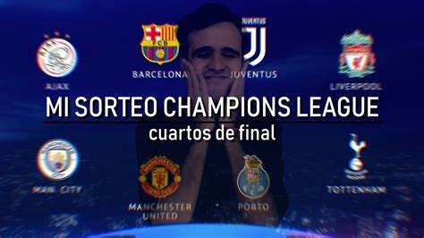 Mi sorteo Champions League   Cuartos de Final 2019   YouTube