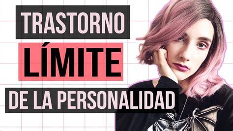 MI TRASTORNO DE PERSONALIDAD  Límite    YouTube