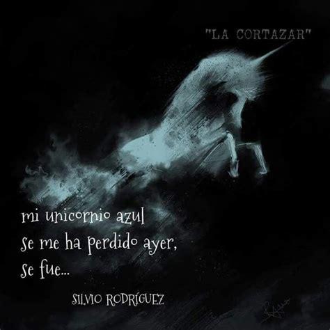 Mi unicornio azul. Silvio Rosriguez.   Unicornio azul ...