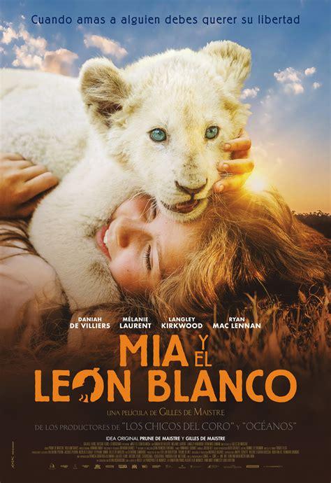 Mia y el león blanco   Película 2018   SensaCine.com