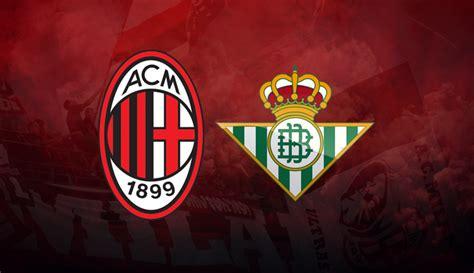 Milan Real Betis: a hivatalos kezdőcsapatok   AC Milan ...