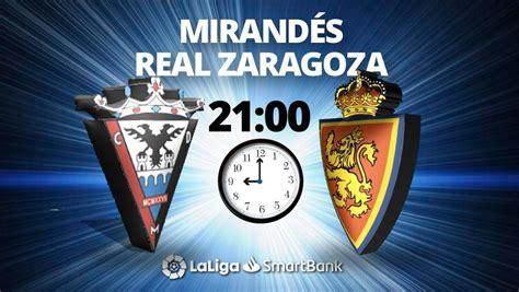 Mirandés   Zaragoza, en directo hoy: Liga Smartbank