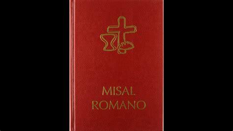 Misal Romano  capitulo 2 parte III     YouTube