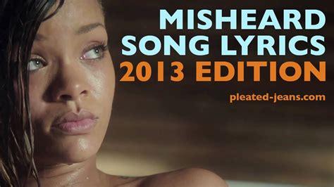 Misheard Song Lyrics: 2013 Edition   YouTube