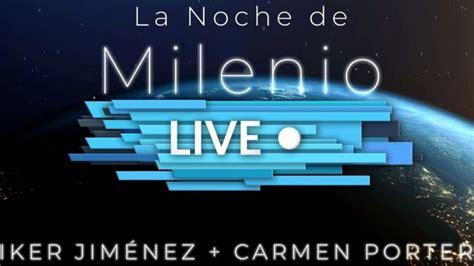 MiTele Plus emite esta noche  La noche de Milenio Live ...