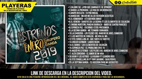 Mix Musica Banda/Grupero Enero 2019 Los Mejores Exitos ...