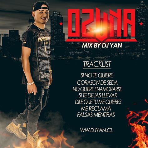 MIX OZUNA 2016   DJ YAN  MAKINADELMIX    DJ   DVJ   YAN