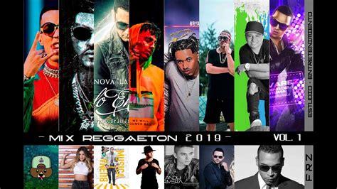 MIX REGGAETON 2019 VOL. 1  reloaded    Reggaeton mix 2019 ...
