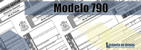 Modelo 790 para la Licencia de armas  Liquidación de Tasas