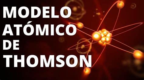 Modelo atómico de Thomson: postulados y características️ ...