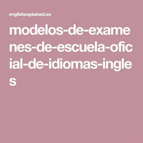 modelos de examenes de escuela oficial de idiomas ingles ...