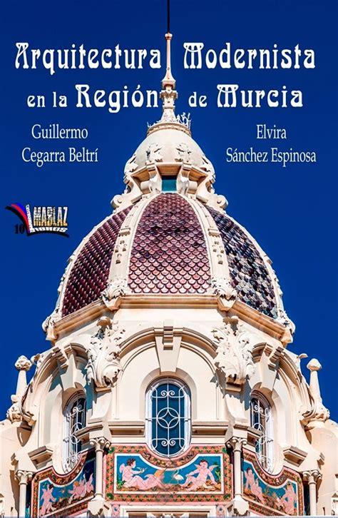 MODERNISME: MURCIA   llibre Arquitectura Modernista