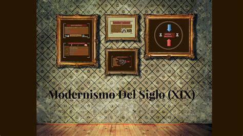 Modernismo Del Siglo  XIX  by Federico Diaz on Prezi