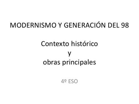 Modernismo y generación del 98 Contexto histórico y obras ...