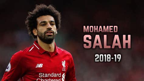 Mohamed Salah 2018 19 | Dribbling Skills & Goals   YouTube